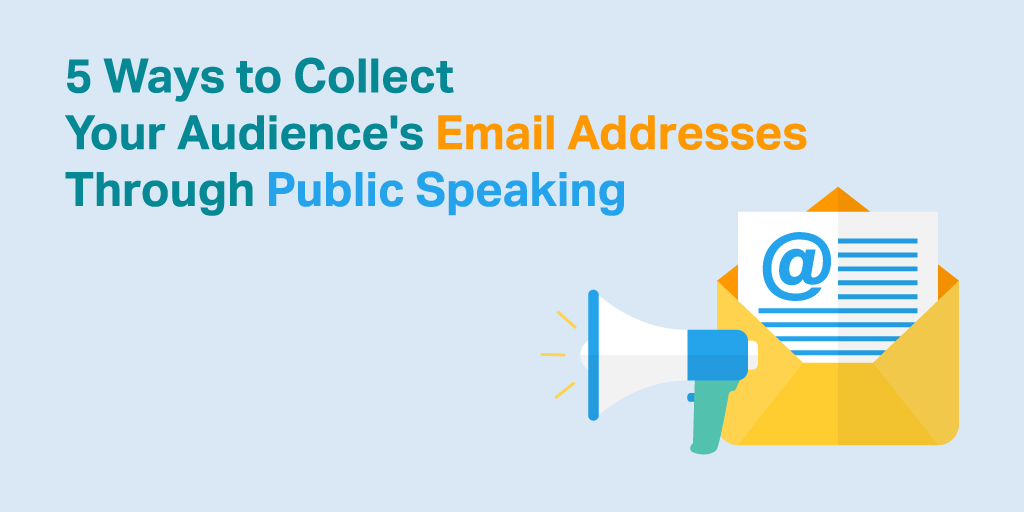 5 Ways to Collect Your Audience's Email Addresses Through Public Speaking